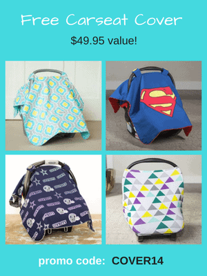 Free Carseat Cover - $49.95 value! Use code: COVER14 to get a $50 credit at checkout.