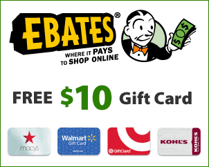 Join Ebates for a FREE $10 Gift Card to Walmart, Macy's, Target, or Kohl's